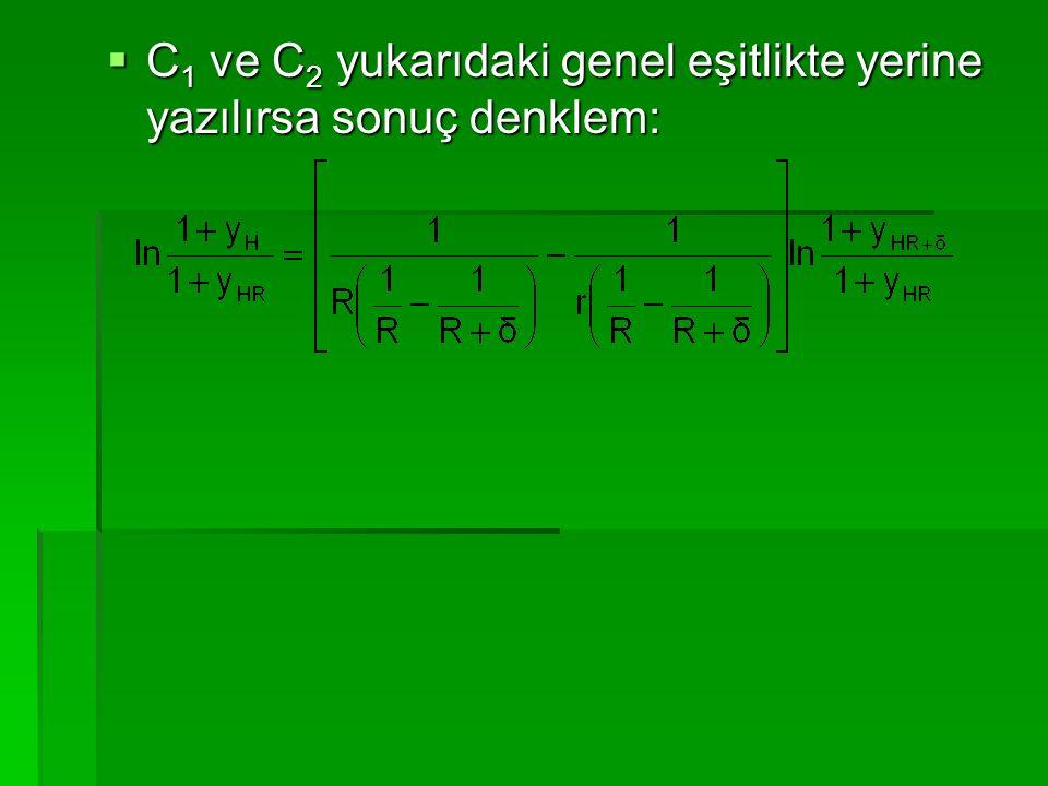 C1 ve C2 yukarıdaki genel eşitlikte yerine yazılırsa sonuç denklem: