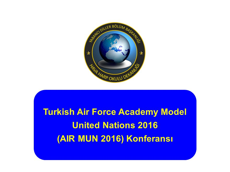 Turkish Air Force Academy Model United Nations 2016