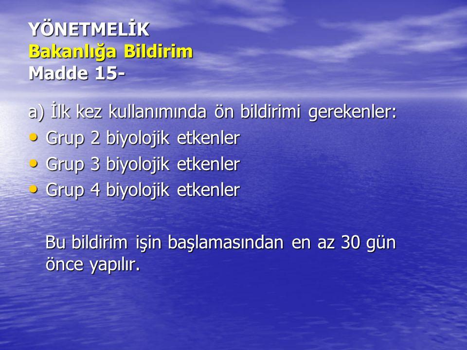 YÖNETMELİK Bakanlığa Bildirim Madde 15-
