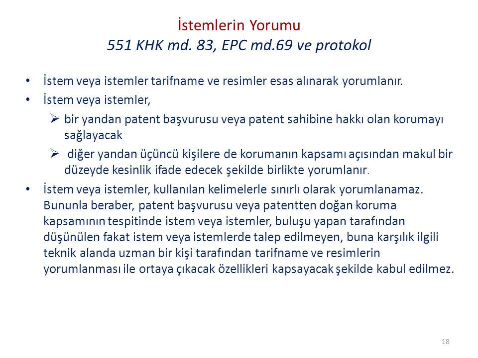 İstemlerin Yorumu 551 KHK md. 83, EPC md.69 ve protokol