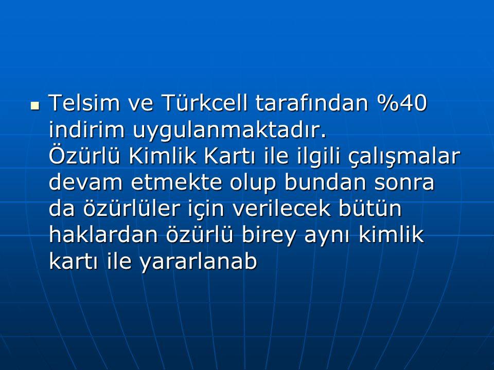Telsim ve Türkcell tarafından %40 indirim uygulanmaktadır