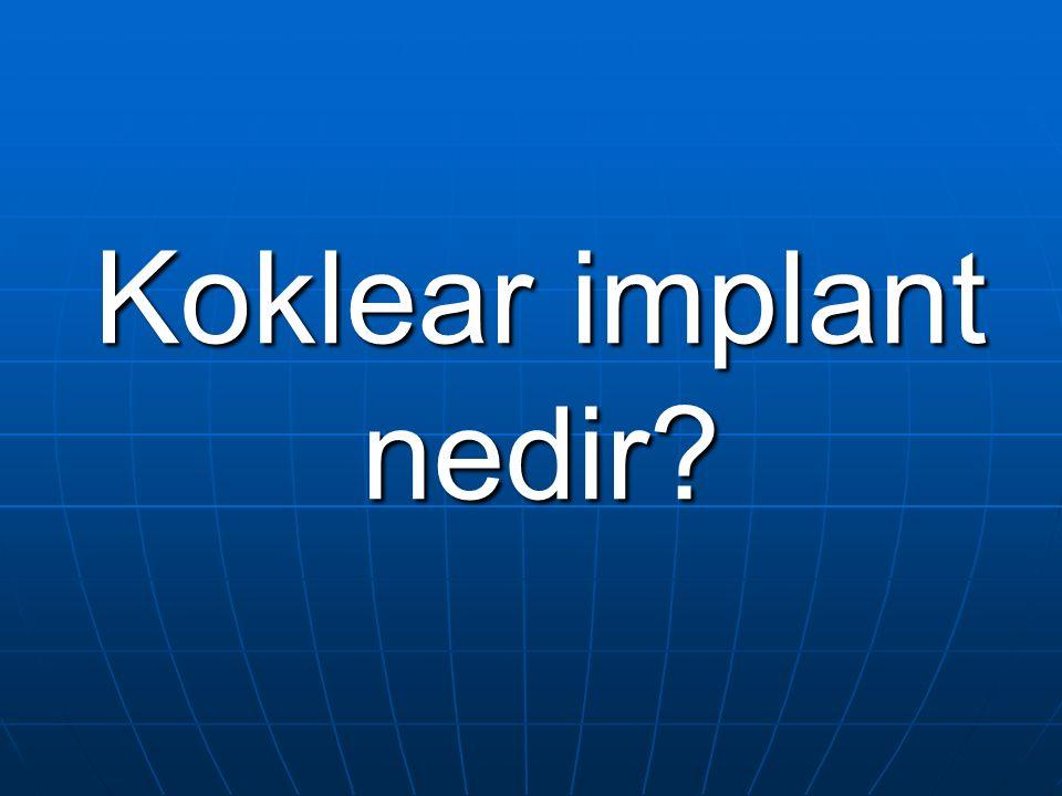 Koklear implant nedir