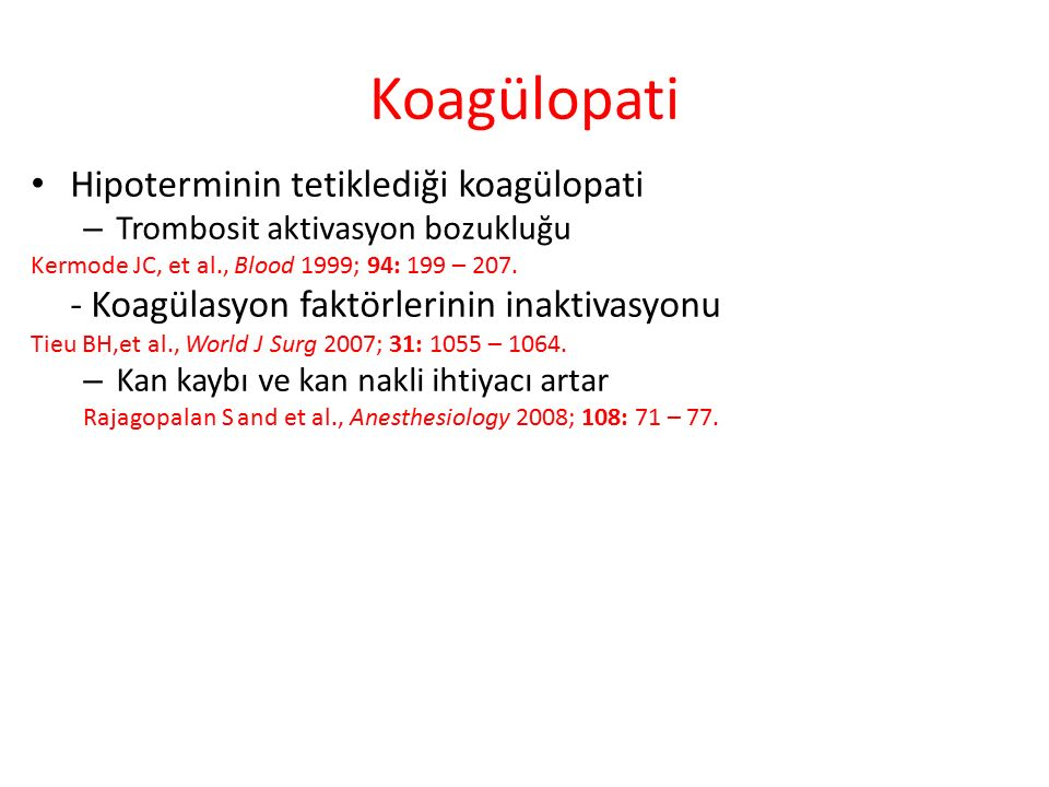 Koagülopati Hipoterminin tetiklediği koagülopati