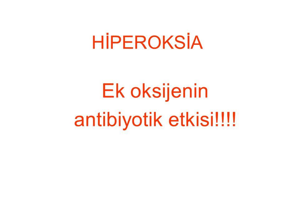 Ek oksijenin antibiyotik etkisi!!!!