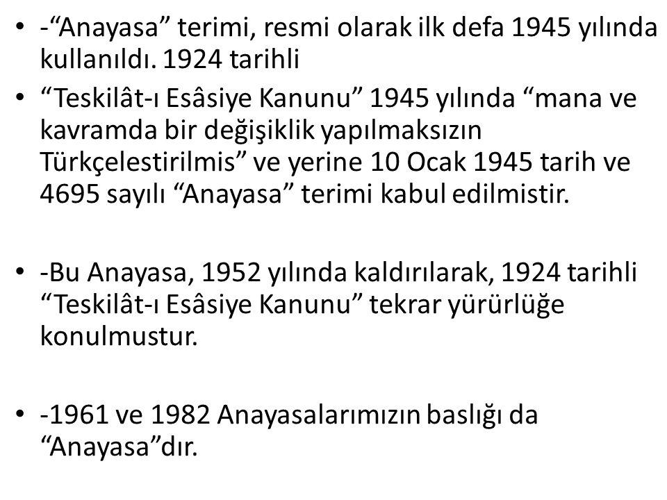- Anayasa terimi, resmi olarak ilk defa 1945 yılında kullanıldı