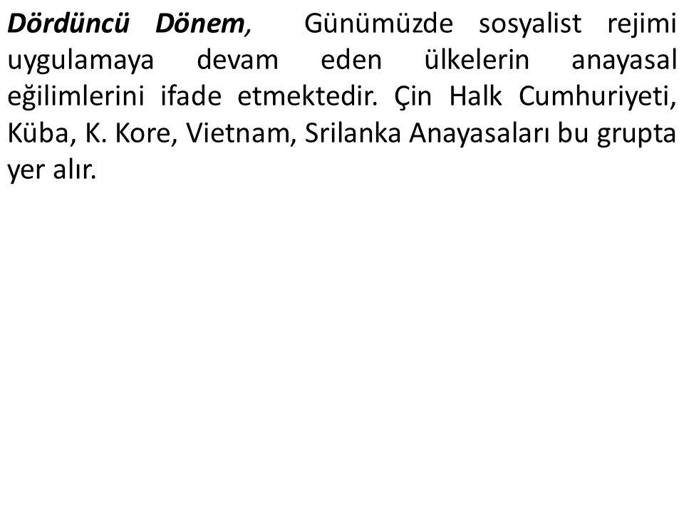 Dördüncü Dönem, Günümüzde sosyalist rejimi uygulamaya devam eden ülkelerin anayasal eğilimlerini ifade etmektedir.