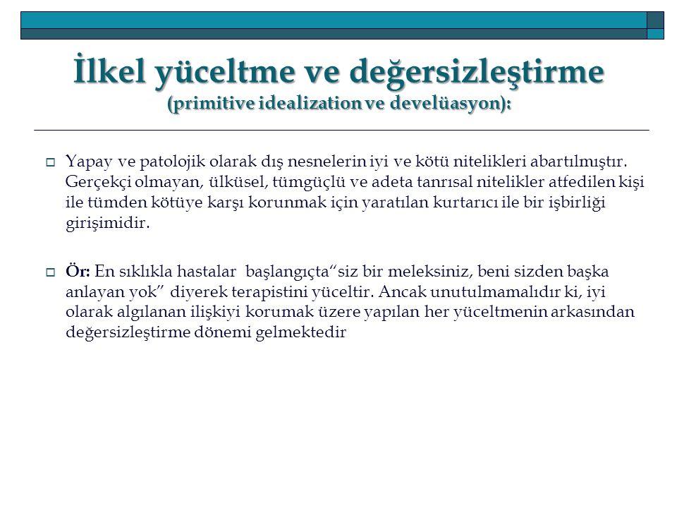 İlkel yüceltme ve değersizleştirme (primitive idealization ve develüasyon):