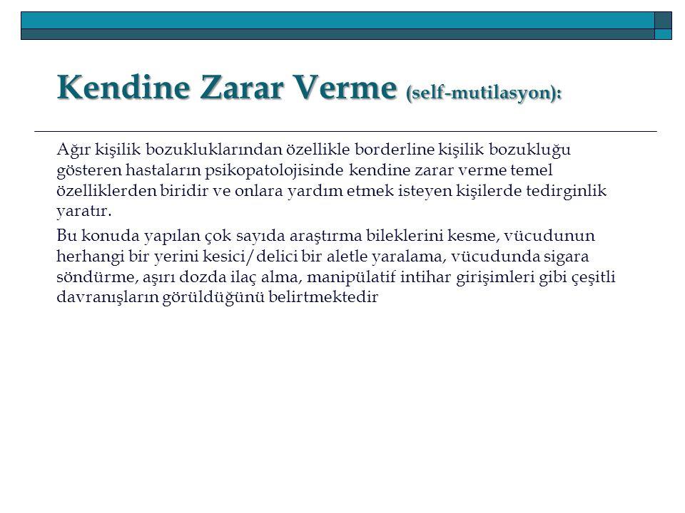 Kendine Zarar Verme (self-mutilasyon):
