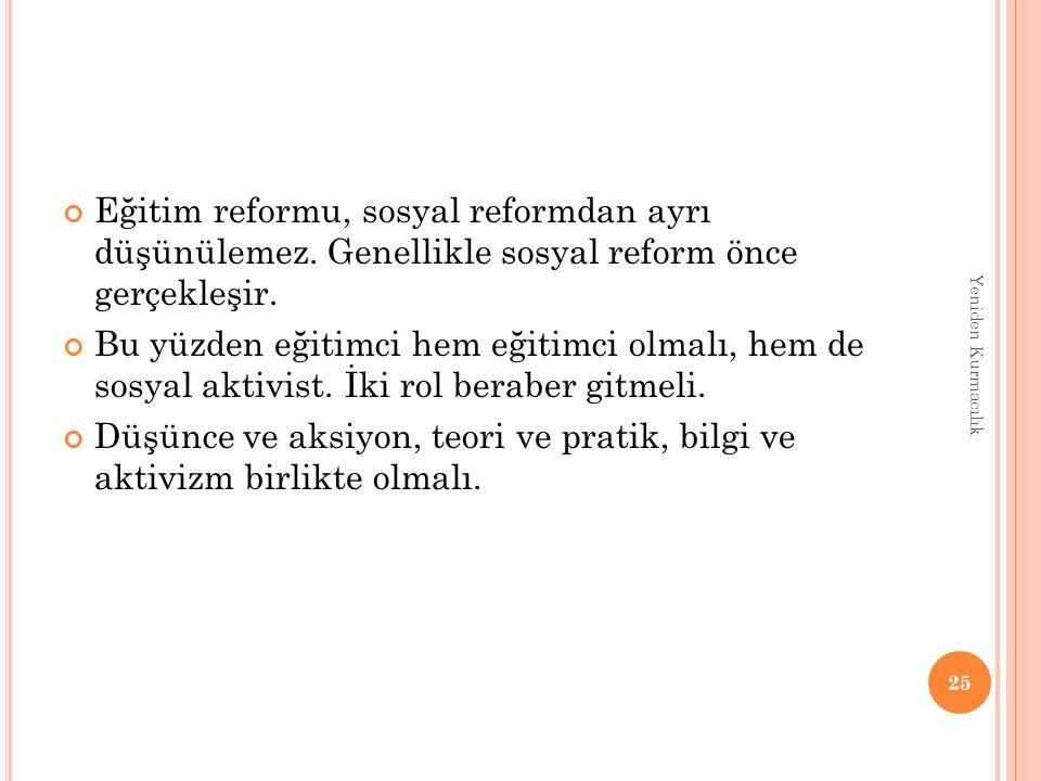 Eğitim reformu, sosyal reformdan ayrı düşünülemez