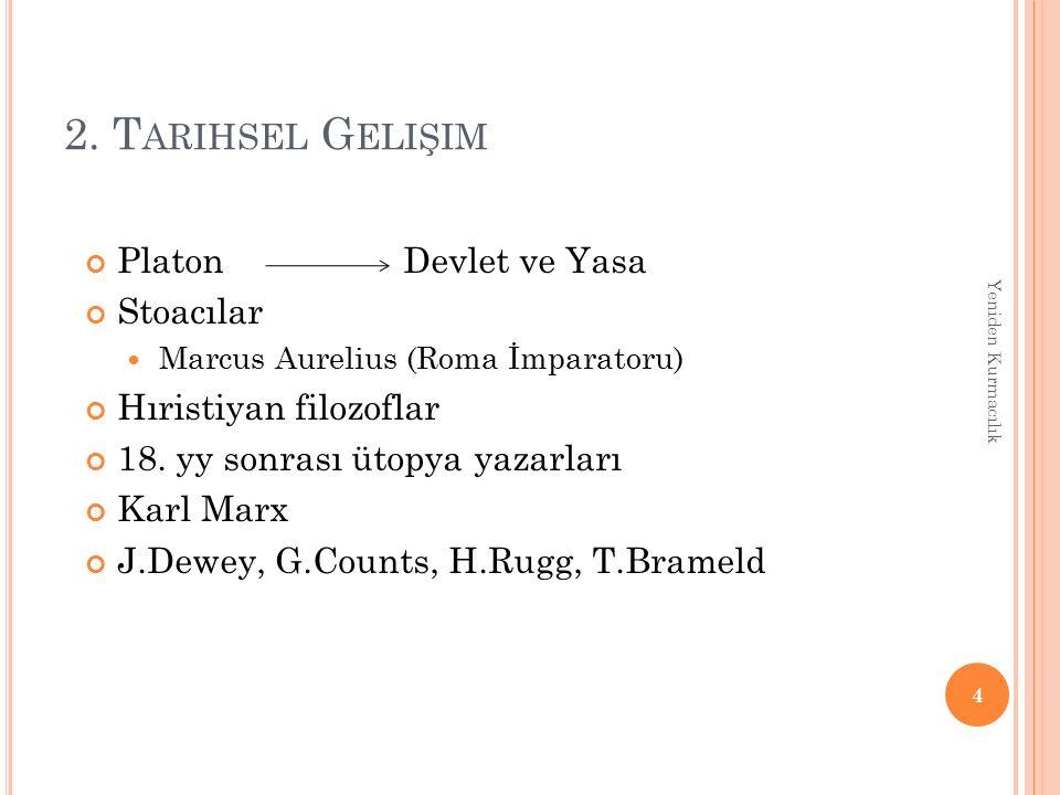 2. Tarihsel Gelişim Platon Devlet ve Yasa Stoacılar
