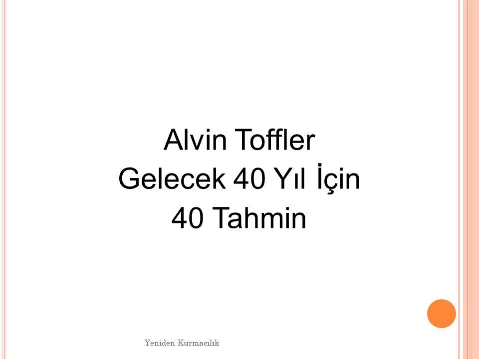Alvin Toffler Gelecek 40 Yıl İçin 40 Tahmin