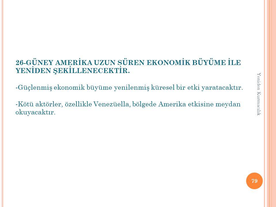 -Güçlenmiş ekonomik büyüme yenilenmiş küresel bir etki yaratacaktır.