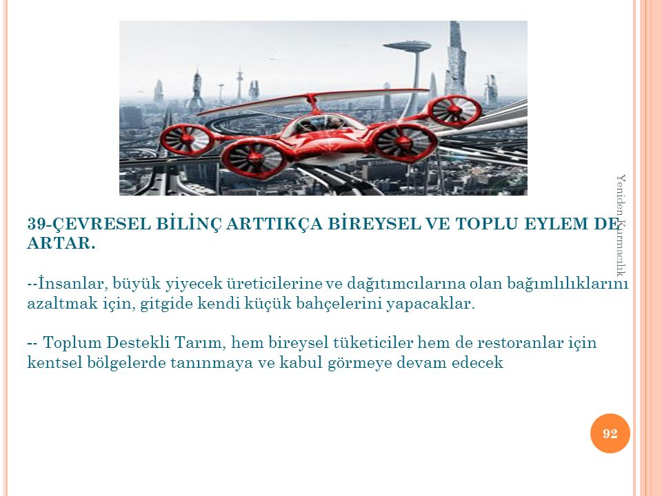 39-ÇEVRESEL BİLİNÇ ARTTIKÇA BİREYSEL VE TOPLU EYLEM DE ARTAR.