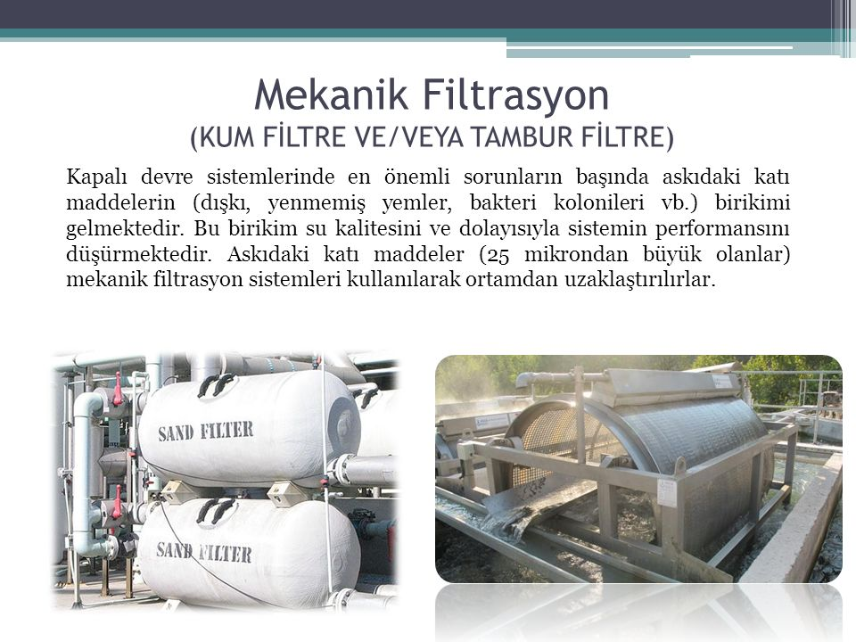 Mekanik Filtrasyon (KUM FİLTRE VE/VEYA TAMBUR FİLTRE)