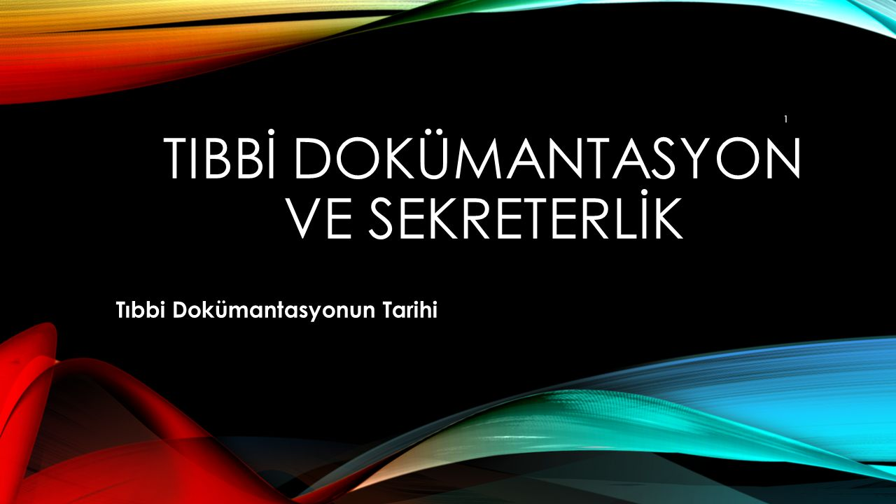 TIBBİ DOKÜMANTASYON VE SEKRETERLİK