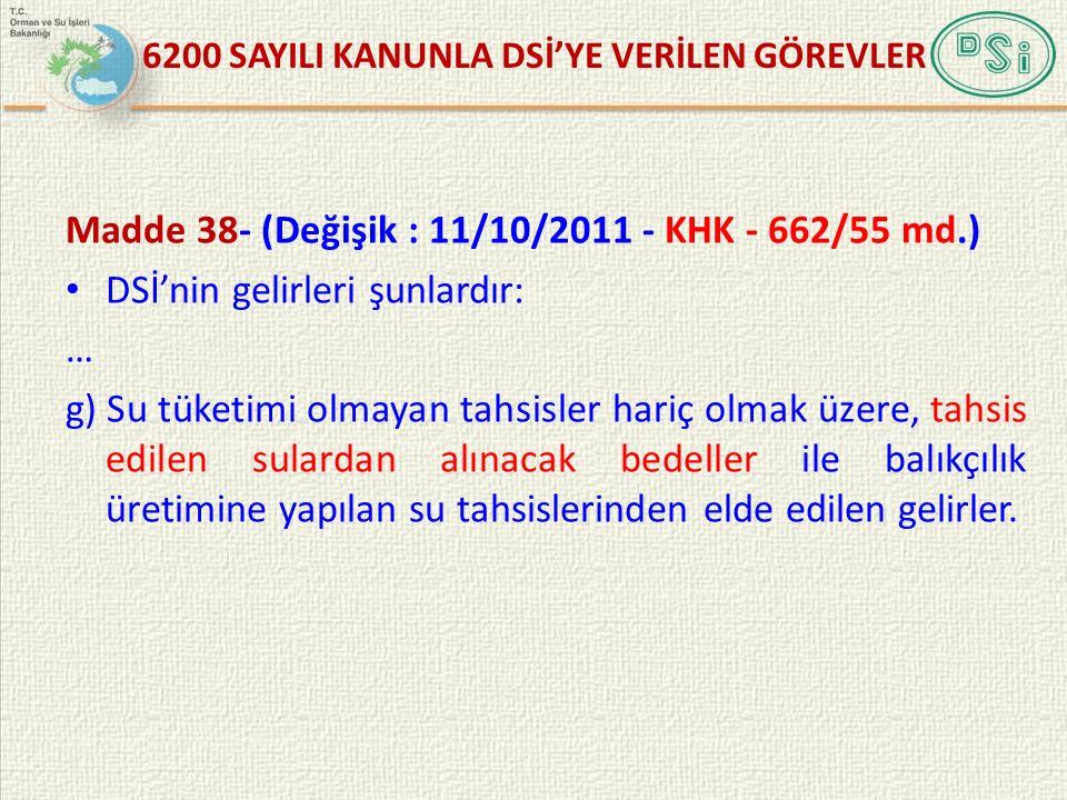 6200 SAYILI KANUNLA DSİ'YE VERİLEN GÖREVLER