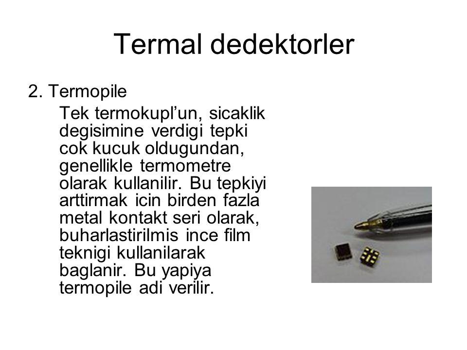 Termal dedektorler 2. Termopile