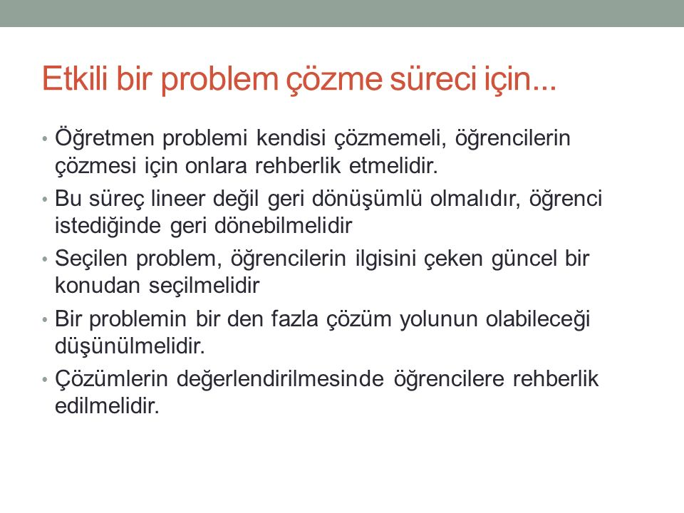 Etkili bir problem çözme süreci için...
