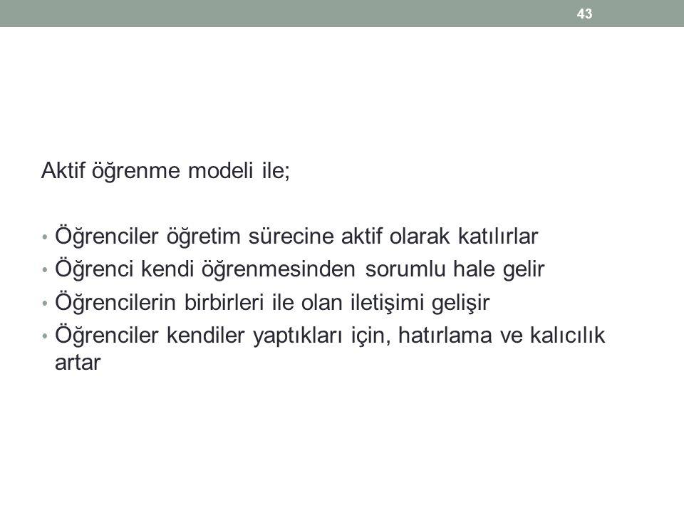Aktif öğrenme modeli ile;