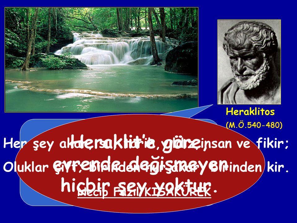 Heraklit'e göre, evrende değişmeyen hiçbir şey yoktur.