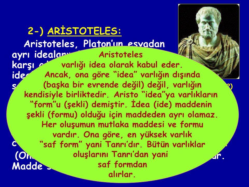 Aristoteles gerçek varlığı oluşturan nedenleri şöyle sıralar.