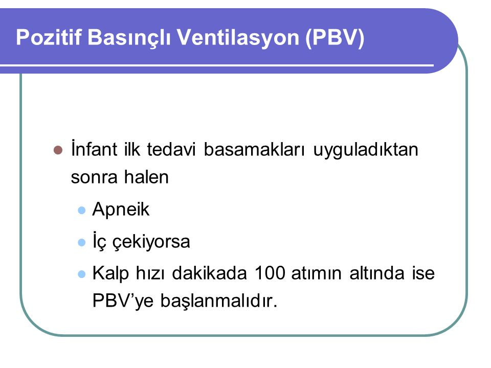 Pozitif Basınçlı Ventilasyon (PBV)