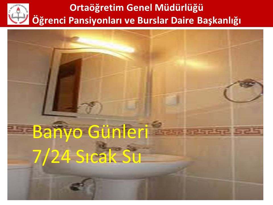 Banyo Günleri 7/24 Sıcak Su Ortaöğretim Genel Müdürlüğü