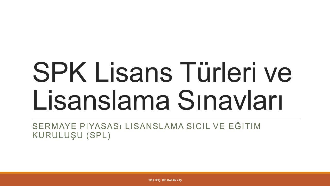 SPK Lisans Türleri ve Lisanslama Sınavları