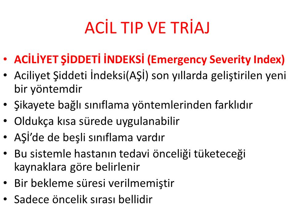 ACİL TIP VE TRİAJ ACİLİYET ŞİDDETİ İNDEKSİ (Emergency Severity Index)