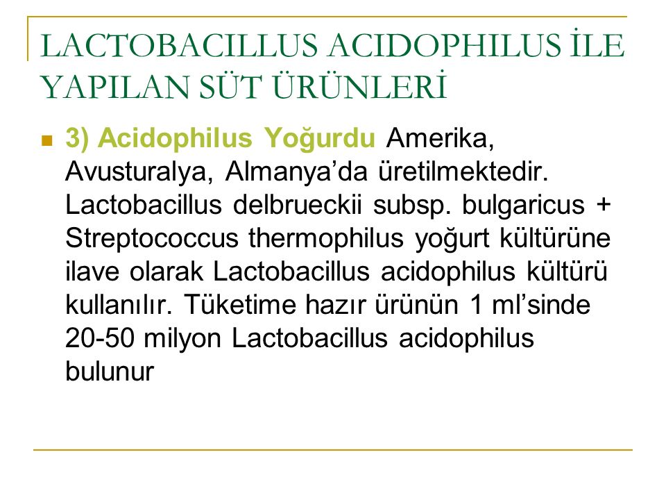 LACTOBACILLUS ACIDOPHILUS İLE YAPILAN SÜT ÜRÜNLERİ