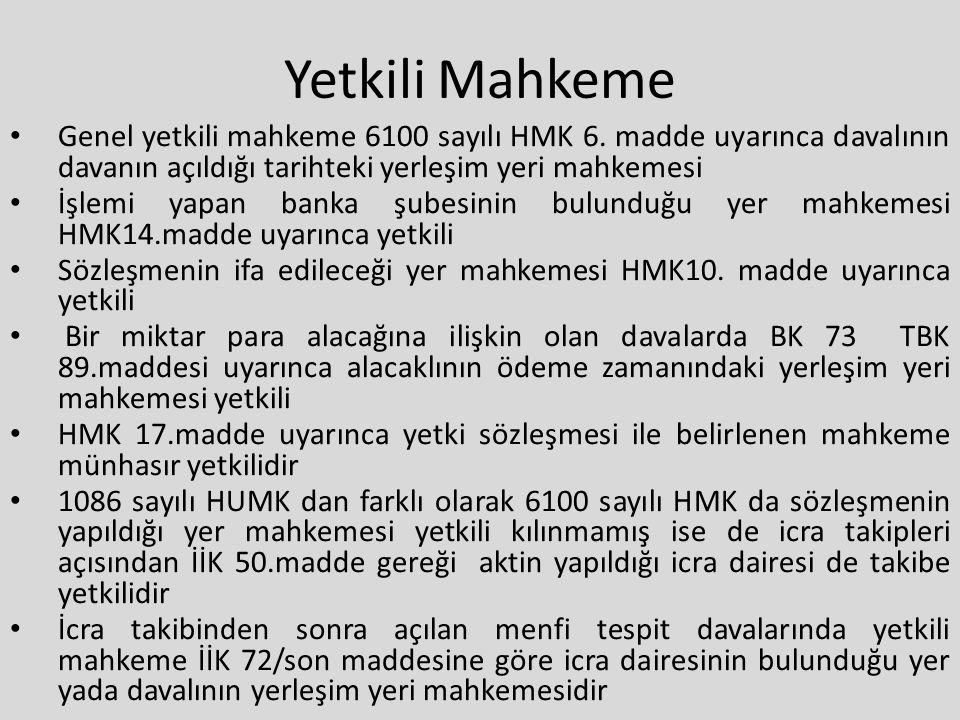 Yetkili Mahkeme Genel yetkili mahkeme 6100 sayılı HMK 6. madde uyarınca davalının davanın açıldığı tarihteki yerleşim yeri mahkemesi.