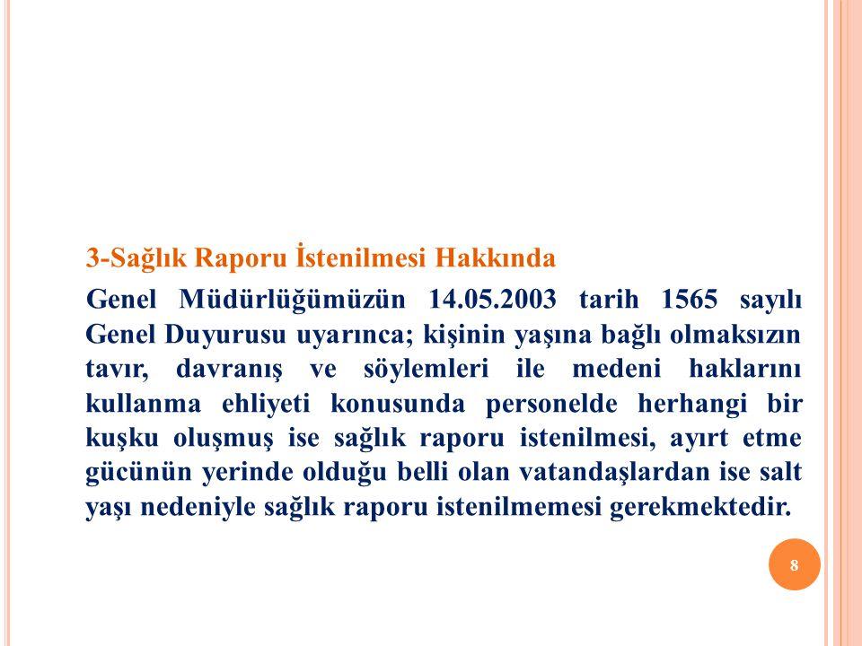 3-Sağlık Raporu İstenilmesi Hakkında Genel Müdürlüğümüzün 14. 05