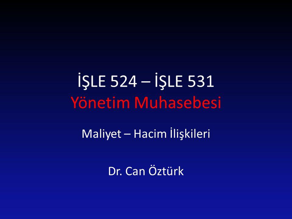 İŞLE 524 – İŞLE 531 Yönetim Muhasebesi