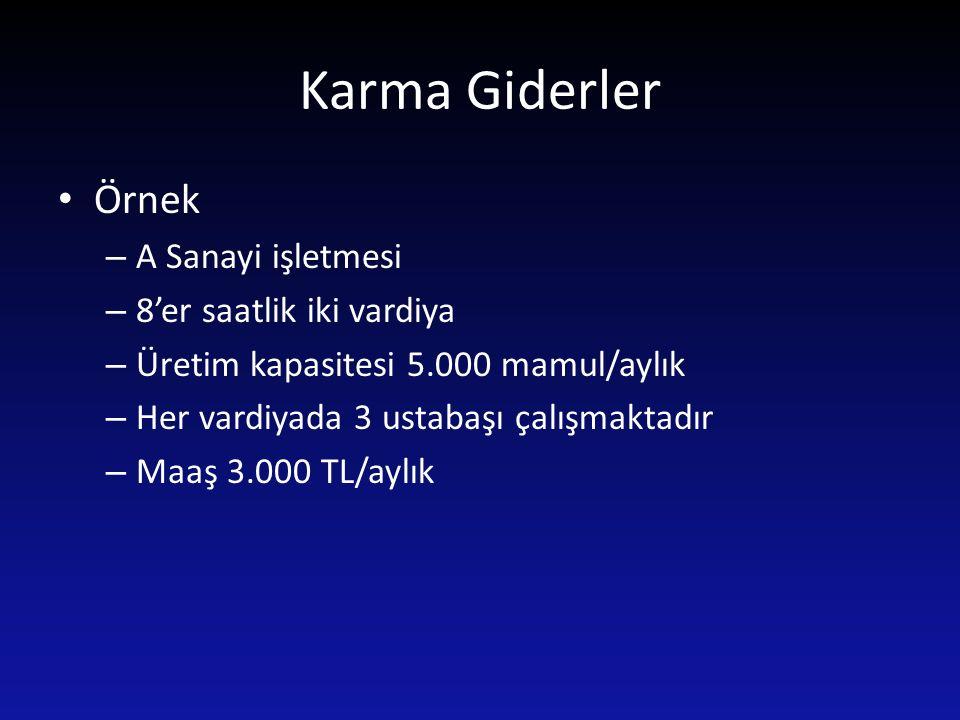 Karma Giderler Örnek A Sanayi işletmesi 8'er saatlik iki vardiya