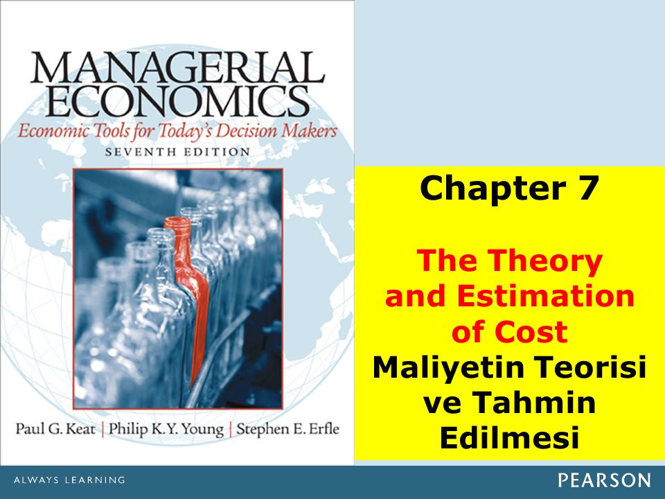 Chapter 7 The Theory and Estimation of Cost Maliyetin Teorisi ve Tahmin Edilmesi