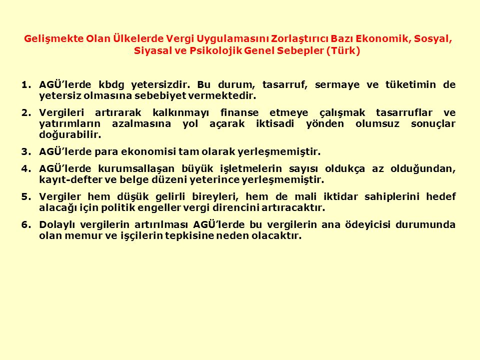Gelişmekte Olan Ülkelerde Vergi Uygulamasını Zorlaştırıcı Bazı Ekonomik, Sosyal, Siyasal ve Psikolojik Genel Sebepler (Türk)