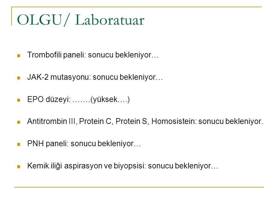 OLGU/ Laboratuar Trombofili paneli: sonucu bekleniyor…