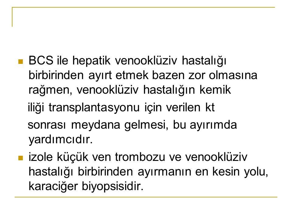 BCS ile hepatik venooklüziv hastalığı birbirinden ayırt etmek bazen zor olmasına rağmen, venooklüziv hastalığın kemik