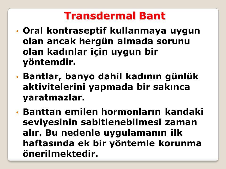 Transdermal Bant Oral kontraseptif kullanmaya uygun olan ancak hergün almada sorunu olan kadınlar için uygun bir yöntemdir.