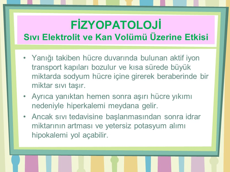 FİZYOPATOLOJİ Sıvı Elektrolit ve Kan Volümü Üzerine Etkisi