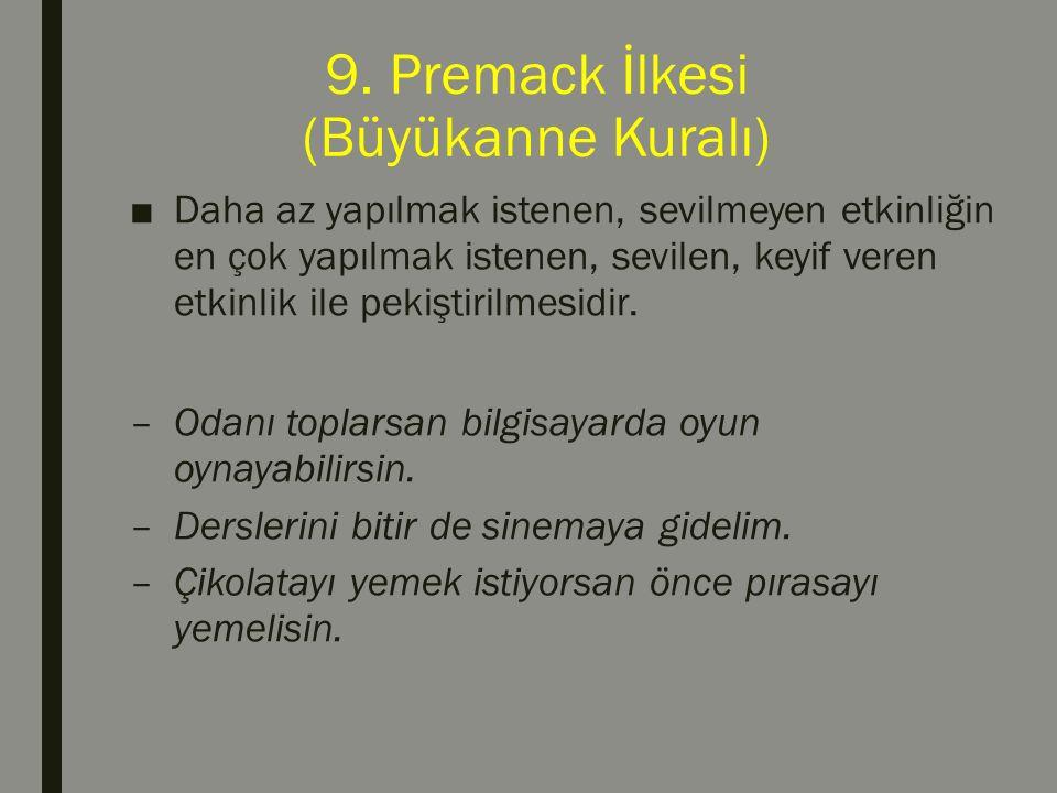 9. Premack İlkesi (Büyükanne Kuralı)