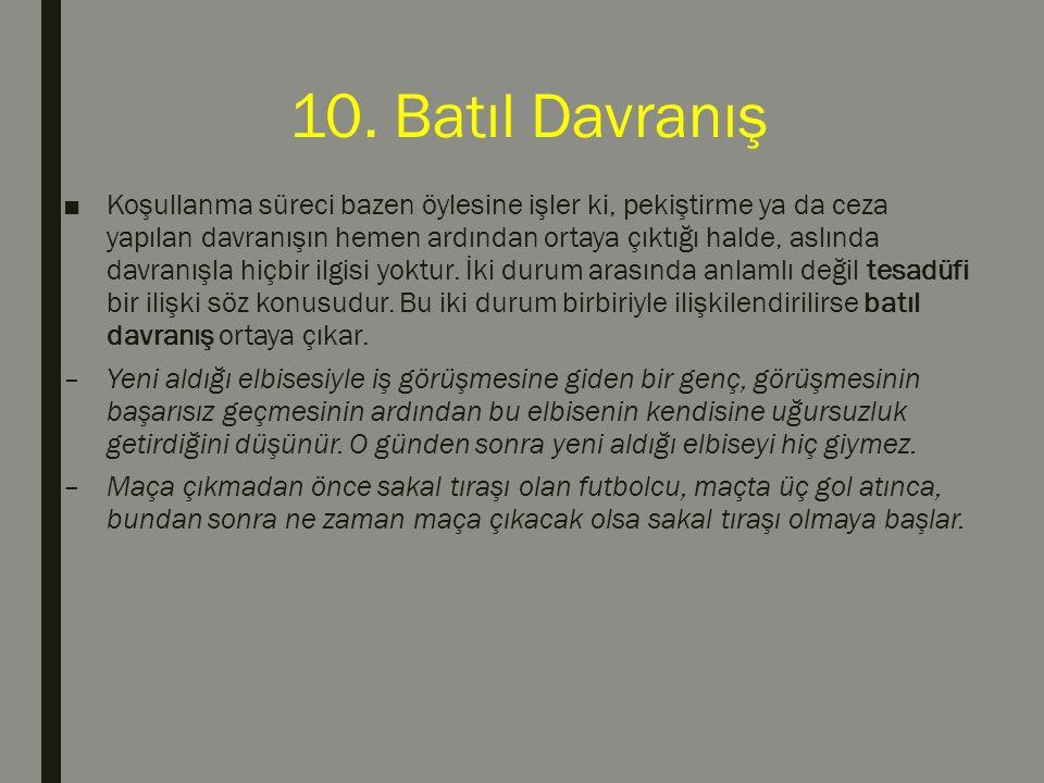 10. Batıl Davranış