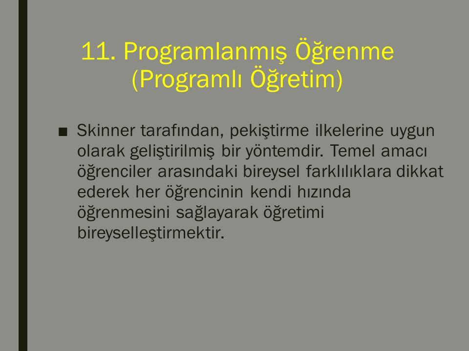 11. Programlanmış Öğrenme (Programlı Öğretim)