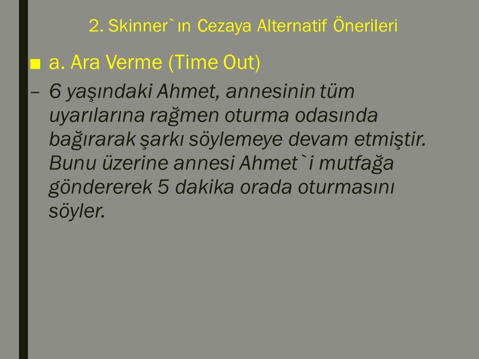 2. Skinner`ın Cezaya Alternatif Önerileri