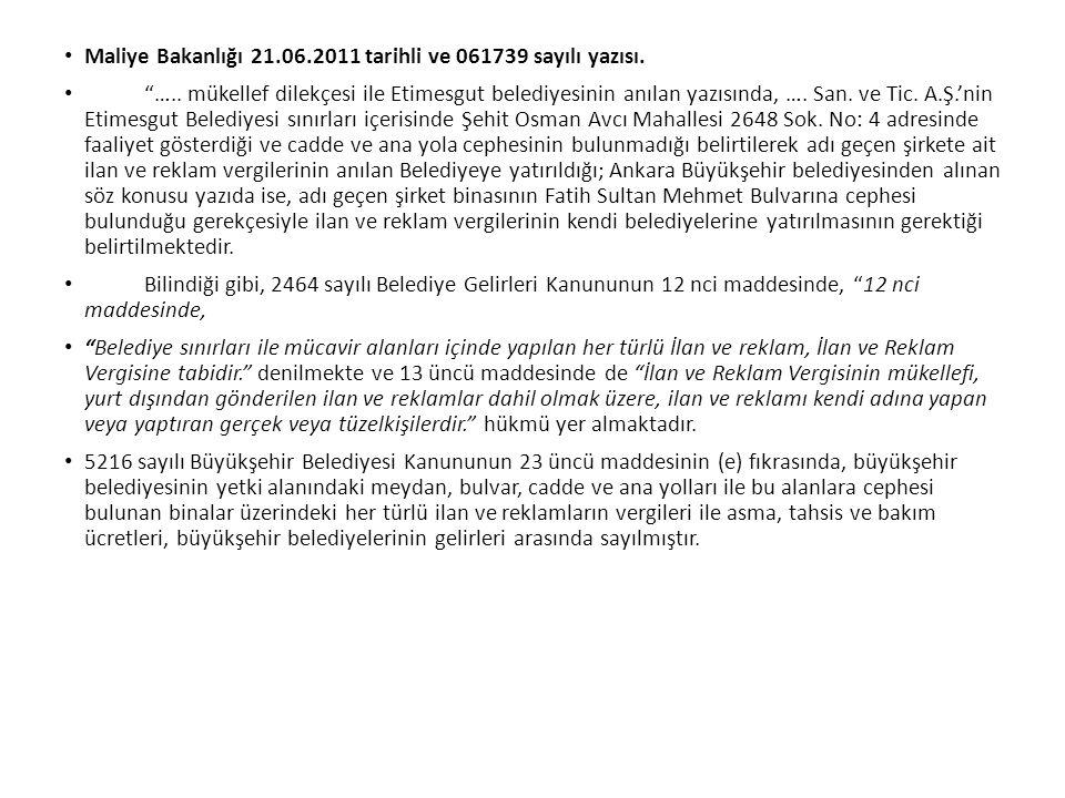 Maliye Bakanlığı 21.06.2011 tarihli ve 061739 sayılı yazısı.