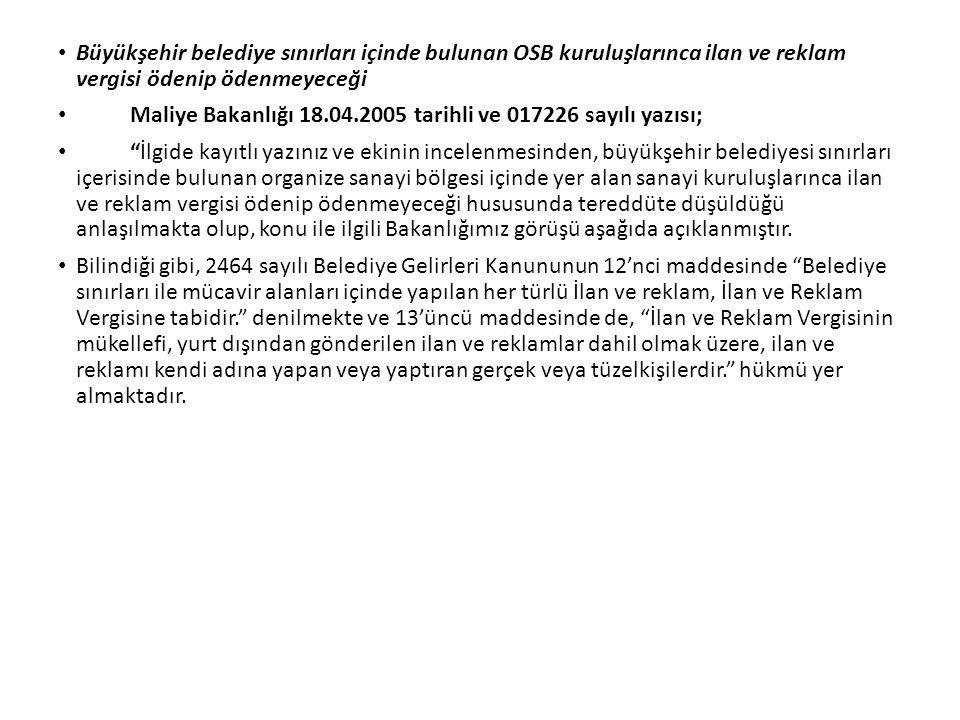 Büyükşehir belediye sınırları içinde bulunan OSB kuruluşlarınca ilan ve reklam vergisi ödenip ödenmeyeceği