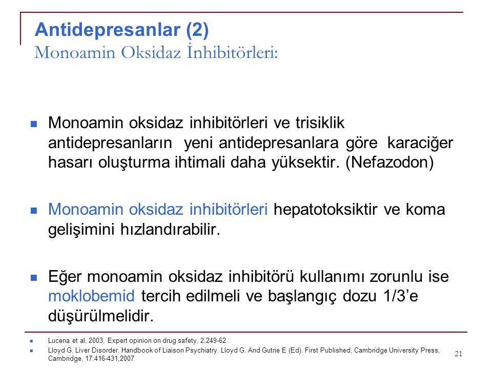 Antidepresanlar (2) Monoamin Oksidaz İnhibitörleri: