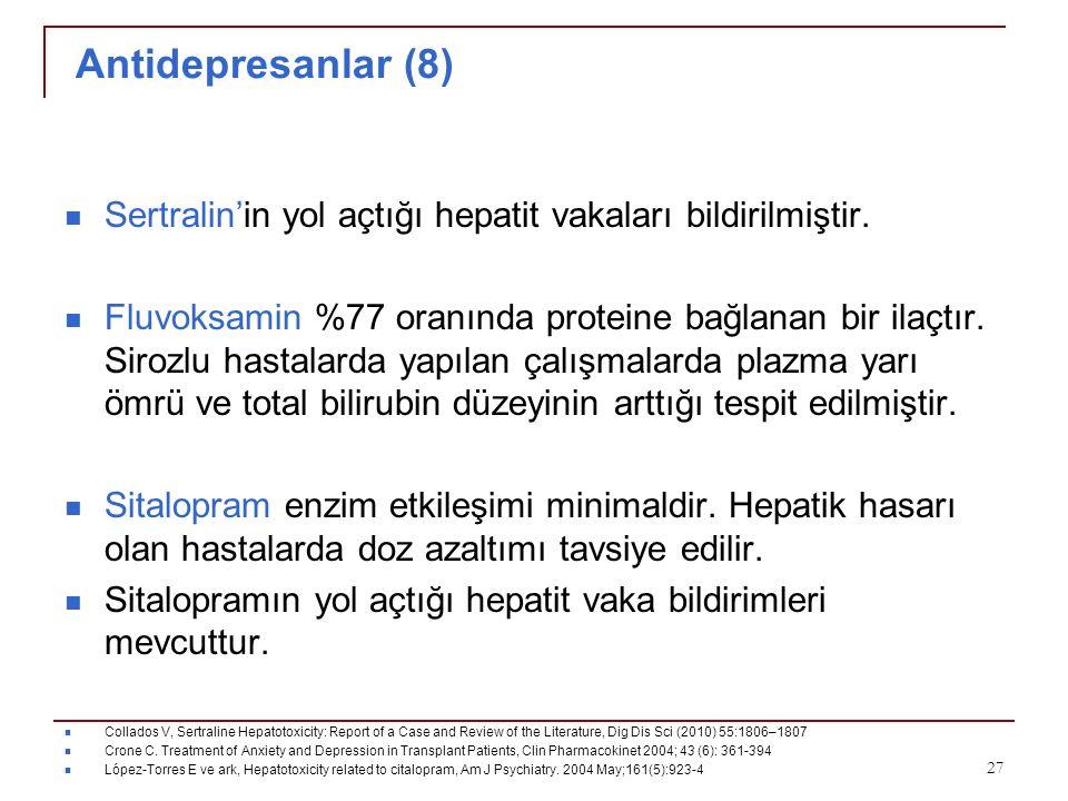 Antidepresanlar (8) Sertralin'in yol açtığı hepatit vakaları bildirilmiştir.