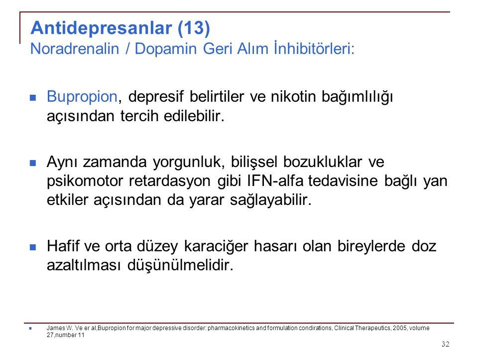 Antidepresanlar (13) Noradrenalin / Dopamin Geri Alım İnhibitörleri: