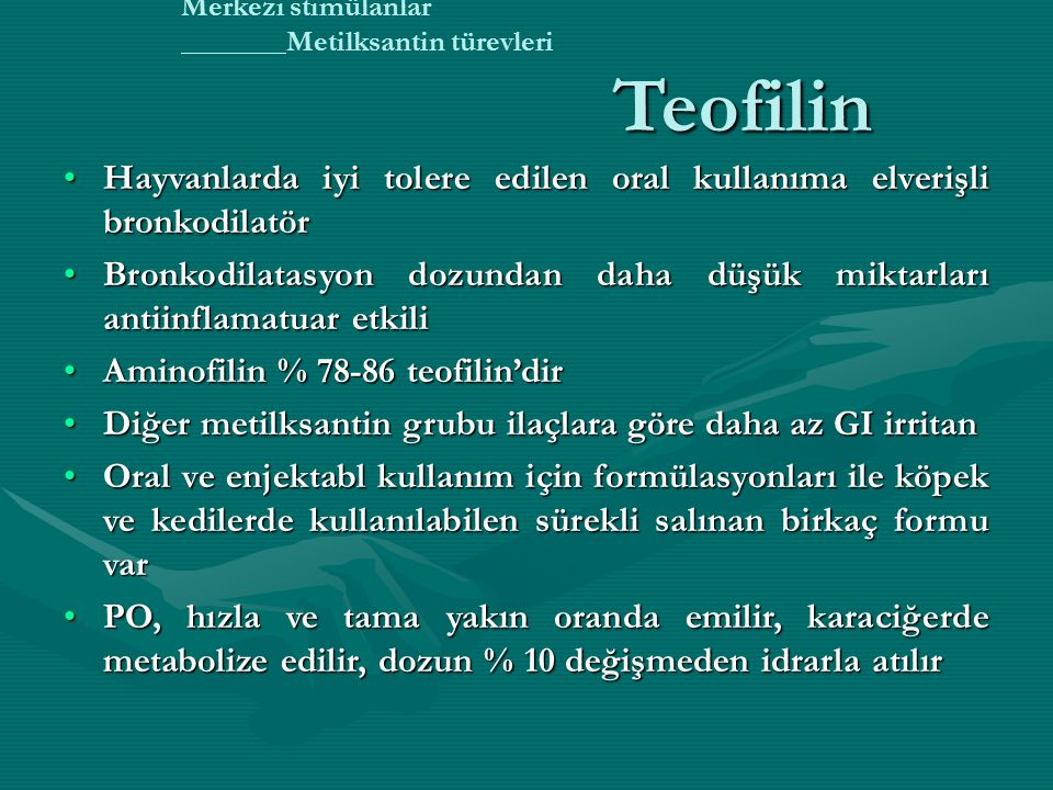 Merkezi stimülanlar Metilksantin türevleri Teofilin